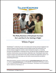 TalentKeepers The Risky Business of Employee Surveys The Dos and Donts for getting it Right Whitepaper
