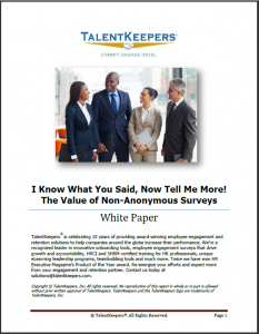 TalentKeepers Whitepaper I Know What You Said Now Tell Me More The Value of Non-Anonymous Surveys