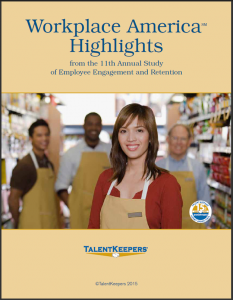 TalentKeepers Workplace America Highlights from the 11th Annual Report of Employee Engagement and Retention_