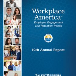 "Announcing ""Workplace America"" our 12th Annual Employee Engagement Research Report"